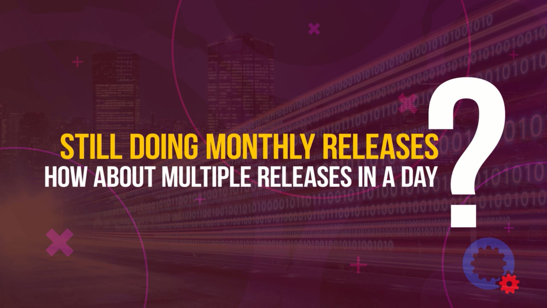 Still Doing Monthly Releases? How about multiple releases in a day!
