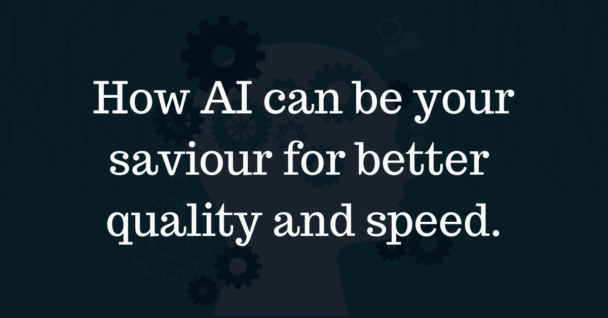 Poor Product Quality? See how AI can be your saviour