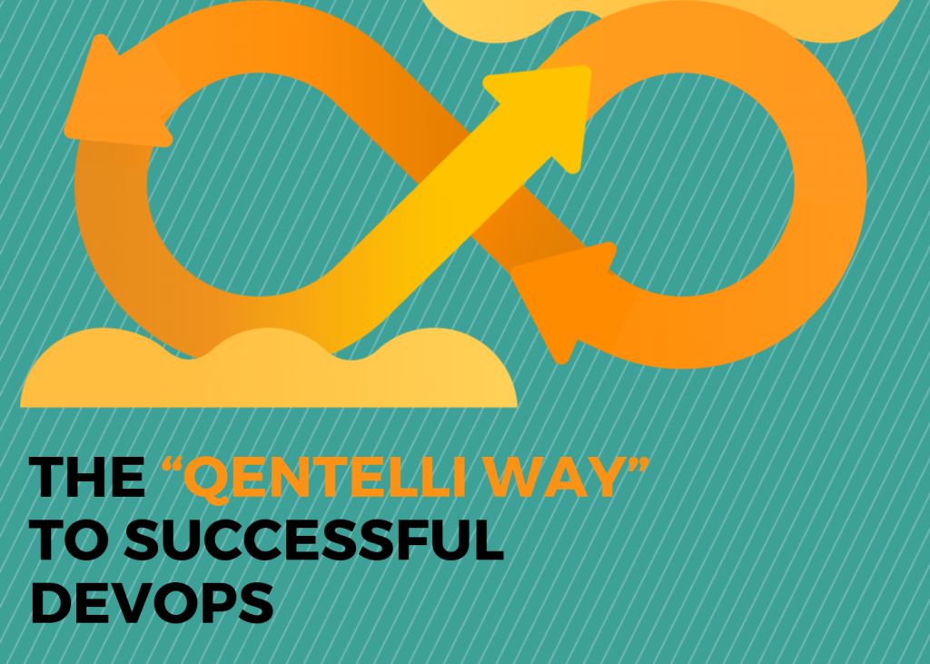 Moving from CI to CD – Qentelli Way to Successful DevOps