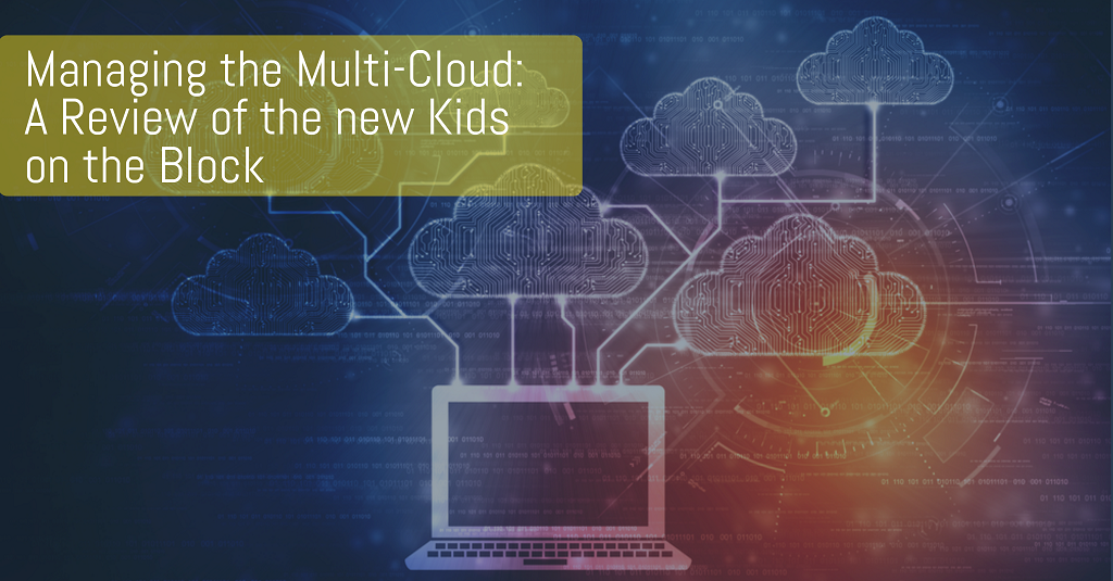 Managing the Multi-Cloud: A Review of the new Kids on the Block