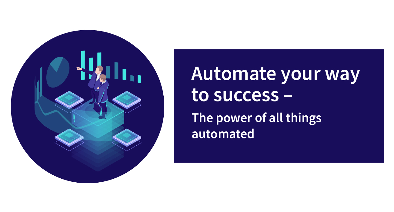 Automate Your Way to Success – The Power of All Things Automated