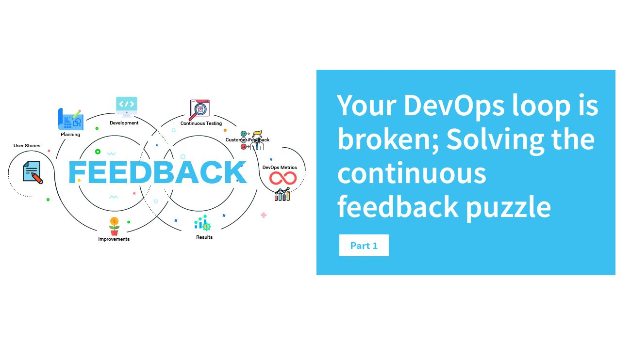 Broken DevOps Loop Solving DevOps Feedback Loop