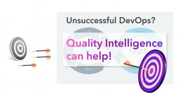 DevOps - Quality Intelligence Can Help