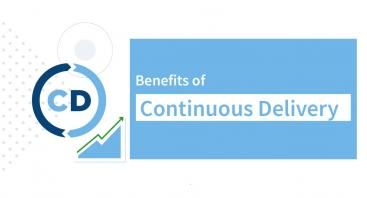 Top 5 Benefits of Continuous Delivery
