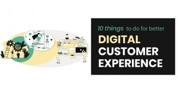 10 Things to Do for Better Digital Customer Experience